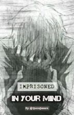 Imprisoned In Your Mind (Yandere Criminal X Reader) by NoChillMan