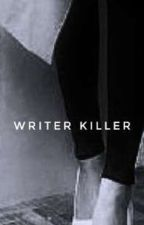 Writer Killer by OctaZaFa