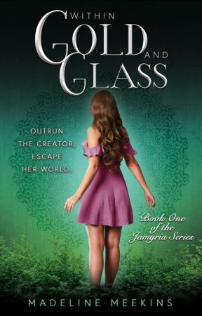 Within Gold and Glass (Book One of the Jamyria Series) by goldandglass