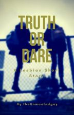 Truth or Dare by theUnwantedgay