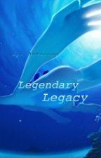 Legendary Legacy (Pokémon) by Kidd_TheKing