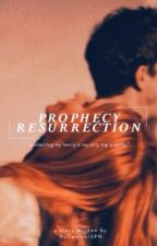 Prophecy's Resurrection [Harry Potter] by NoControlSPN