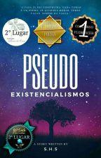 Pseudo-existencialismos: Poemas by SrtaHozana