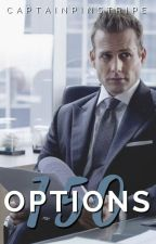 150 Options | Harvey Specter Fanfic by CaptainPinstripe