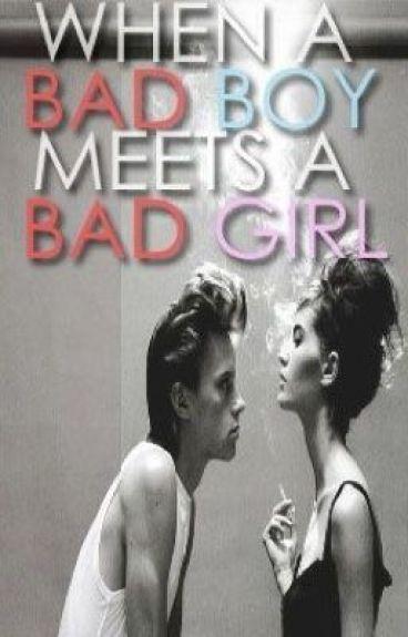 When A Bad Boy Meets A Bad Girl