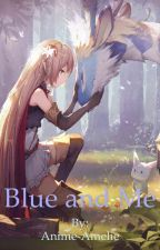 Blue and Me by Anime-Amelie