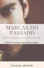 MARCAS DO PASSADO by tercianamichelle