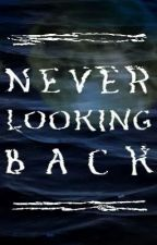 Never Looking Back (Editing) by MightyHuntress