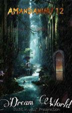 Dream World by Amandanurf12