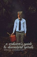 A Widower's Guide to Downward Spirals by SmallBobInc