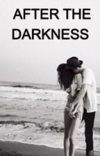 After The Darkness (Matt Espinosa Fanfic) by marive7139