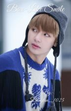 Box-like Smile || Kim Taehyung Fanfic [Completed] by Bangtan_1025