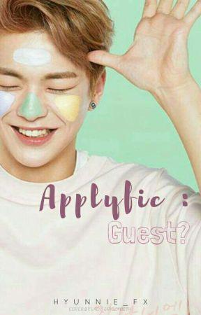applyfic : guest ? ( CLOSE ! ) by hyunnie_fx