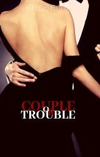 Couple OR Trouble(COMPLETED) by GennieinaBote
