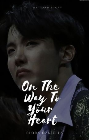 On The Way To Your Heart |정호석|OnGoing by -FloraDaniella-