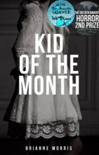 Kid of The Month (completed) by BrianneMorris