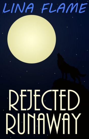 Rejected Runaway