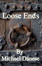 Loose Ends by danesemc