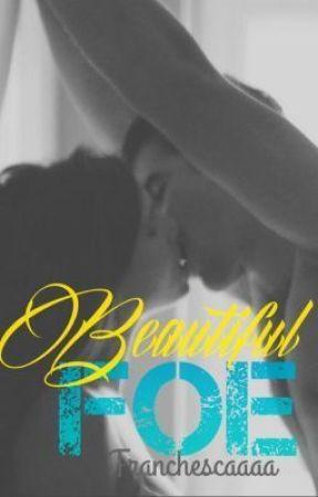 Beautiful Foe by Franchescaaaa