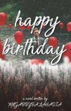 Happy Birthday by mrgabbybalahadia