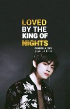 Loved By The King Of Nights✔️ | kth by jiminkle