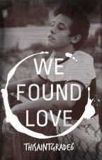 We Found Love (Cameron Dallas) by ThisAintGrade6