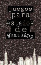 Juegos para estados De Whatsapp  by NahiaraVillar