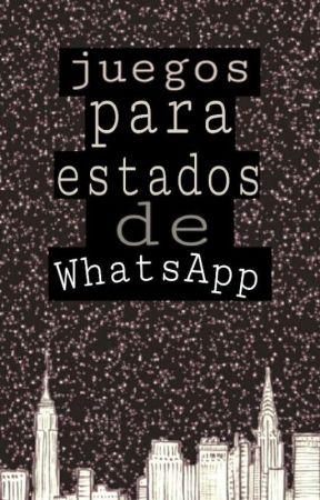 Juegos Para Estados De Whatsapp 7 Wattpad