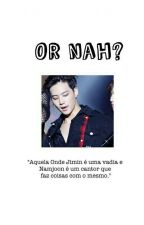 Or nah? ;; Nammin by sxxcute