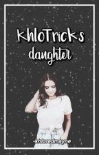 KhloTrick's Daughter  by -khloredmayne
