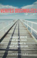 Vérités Dissimulées [Terminée] by CamOmille01