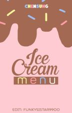 JILE | EDIT | ICE CREAM MENU by funkysistar9900