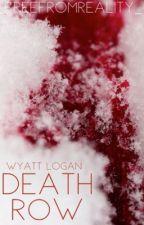 DEATH ROW [[WYATT LOGAN]] TIMELESS by freefromreality_