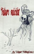 """""""Futuro suicida"""" by EdgarCabreraVillagme"""