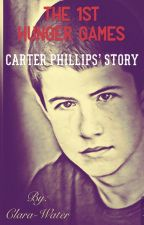 The 1st Hunger Games - Carter Phillips' Story  by Clara-Water