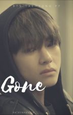 K.T.H FF | Gone [Short] ✔️ by kathynam0924