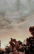 IN MY BLOOD » HARRY POTTER by wintersoIdier