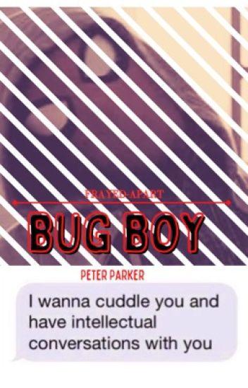 Bug boy || Peter Parker