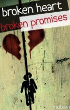 Broken Hearts and Promises (Triology to Love Doesn't Always Last) by TeriaLera