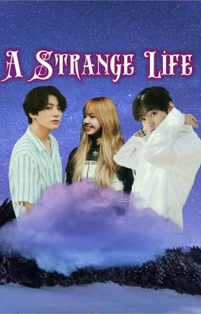 A Strange Life {TAELICEKOOK} || END✔ by allysia1505