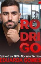 Rodrigo: Spin-off de TKO by DudaGomes22