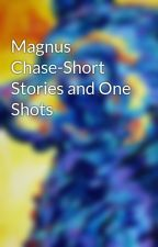 Magnus Chase-Short Stories and One Shots by WritingInTheory