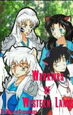 Warriors Of Western Lands by MaxeneSesshomaru