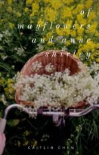 of mayflowers and anne shirley by redandgoldhearted