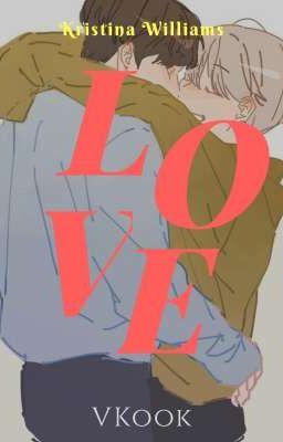 Đọc truyện [VKook] [text] LOVE