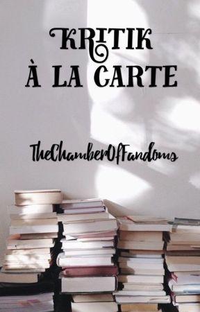 Kritik à la carte by TheChamberOfFandoms