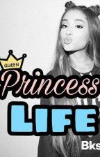 Princess Life by BellaRoseHolly