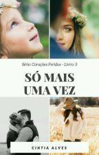 Só Mais Uma Vez  by CiAllune