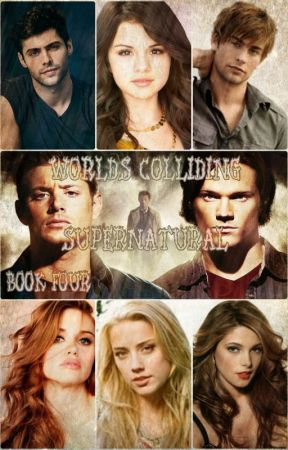 Worlds Colliding (Supernatural, Book Four) by katherinep97