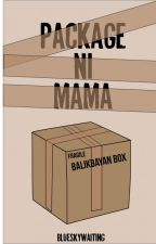 Package ni Mama by blueskywaiting